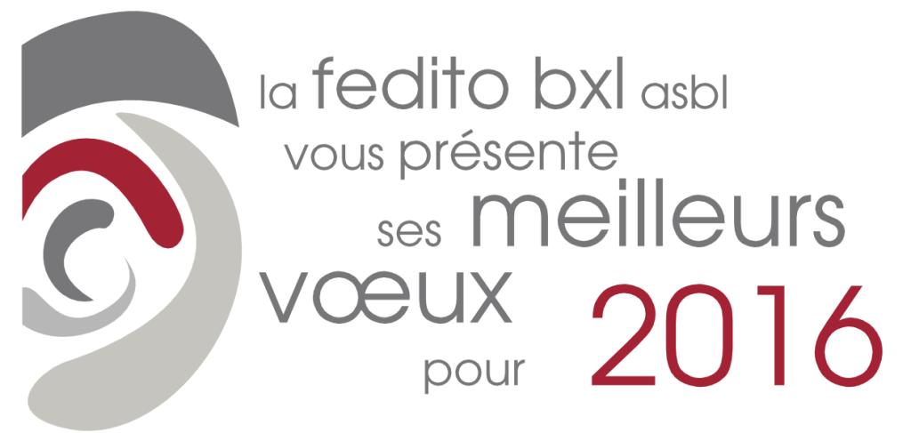 La FEDITO BXL vous présente ses meilleurs voeux pour 2016