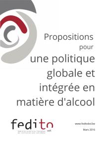 Propositions pour une politique globale et intégrée en matière d'alcool